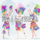 Play A Long With Us de Canciones Para Niños