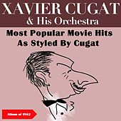 Most Popular Movie Hits As Styled By Cugat (Album of 1962) de Xavier Cugat & His Orchestra