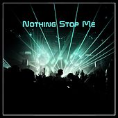 Nothing Stop Me von Various Artists