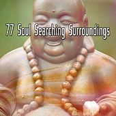 77 Soul Searching Surroundings von Lullabies for Deep Meditation