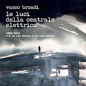 2008/2018 Tra la via Emilia e la Via Lattea di Vasco Brondi