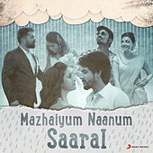 Mazhaiyum Naanum: Saaral by Various Artists