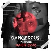Dangerous (Acoustic) de Kaien Cruz