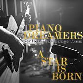 Piano Dreamers Perform the Music from A Star is Born by Piano Dreamers