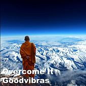 Overcome It by Goodvibras
