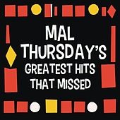 Mal Thursday's Greatest Hits That Missed by Various Artists