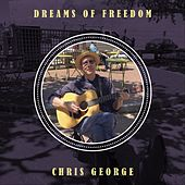 Dreams of Freedom by Chris George