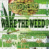 Ware the Weed @ (feat. Jelly Roll, Worse & Hash) by Hard Head