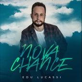 Nova Chance de Edu Lucassi