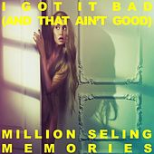 I Got It Bad (And That Ain't Good): Million Selling Memories von Various Artists