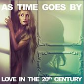 As Time Goes By: Love in the 20th Century de Various Artists
