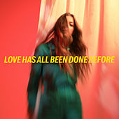Love Has All Been Done Before by Jade Bird