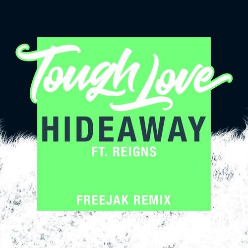 Hideaway (Freejak Remix) von Tough Love