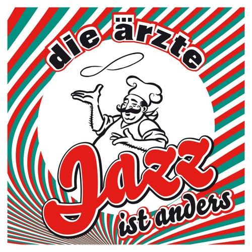 Jazz ist anders von Die Ärzte