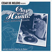Cesar De Melero Presents: Clap Your Hands! Last Century Classics (Selected Mixed & Edited by De Melero) de Various Artists