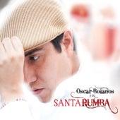 Oscar Bolaños y Su Santa Rumba de La Santa Rumba