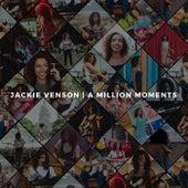A Million Moments by Jackie Venson