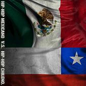 Hip Hop Mexicano vs. Hip Hop  Chileno by Various Artists