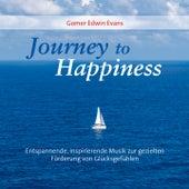 Journey To Happiness (Entspannend, inspirierende Musik zur gezielten Förderung von Glücksgefühlen!) by Gomer Edwin Evans