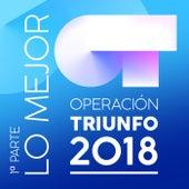 Operación Triunfo 2018 (Lo Mejor (1ª Parte)) by Various Artists
