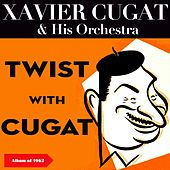 Twist with Cugat (Album of 1962) de Xavier Cugat & His Orchestra
