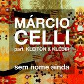 Sem Nome Ainda von Márcio Celli