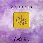 We Fight de E.V.A.