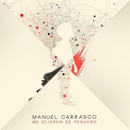 Me Dijeron De Pequeño de Manuel Carrasco