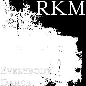 Everybody Dance by RKM & Ken-Y