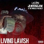 I Be Living Lavish by J-Stalin