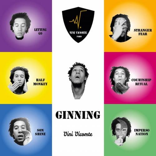 Ginning by Vini Vicomte