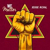 We Matter von Jesse Royal