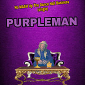 No Mash up the Dance Hall Business by Purpleman