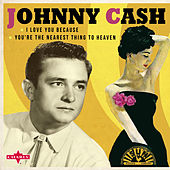 I Love You Because von Johnny Cash