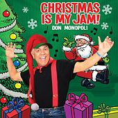 Christmas Is My Jam! de Don Monopoli