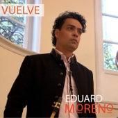 Vuelve by Edward Moreno