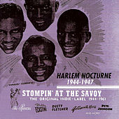Stompin' At The Savoy: Harlem Nocturne (1944-1947) by Various Artists