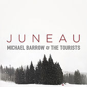 Juneau di Michael Barrow and The Tourists