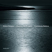 Hymns and Prayers: Tickmayer, Franck, Kancheli von Gidon Kremer