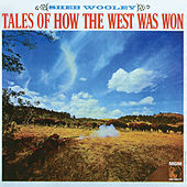 Tales Of How The West Was Won by Sheb Wooley