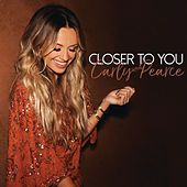 Closer To You de Carly Pearce