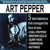 Savoy Jazz Super EP: Art Pepper by Art Pepper