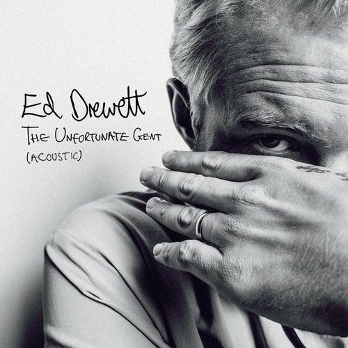 The Unfortunate Gent (Acoustic) von Ed Drewett