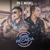 Disk Recaída (Ao Vivo) de PH e Michel