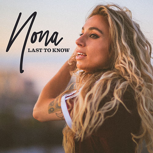 Last To Know by Nona