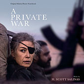 A Private War (Original Motion Picture Soundtrack) von H. Scott Salinas