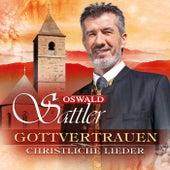 Gottvertrauen - christliche Lieder by Oswald Sattler