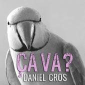 Ça Va? de Daniel Cros