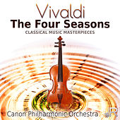 Vivaldi: The Four Seasons - Classical Music Masterpieces by Canon Philharmonic Orchestra