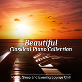 Beautiful Classical Piano Collection: Essential Pieces for Relaxing, Sleep and Evening Lounge Chill by Samuel Solima